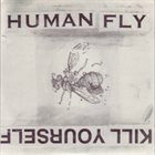 HUMANFLY Humanfly / Kill Yourself album cover
