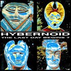HYBERNOID The Last Day Begins? album cover