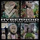 HYBERNOID The Last Day Begins? (Anthology) album cover