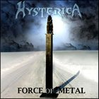 HYSTERICA — Force of Metal album cover
