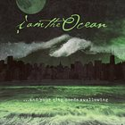 I AM THE OCEAN ...And Your City Needs Swallowing album cover