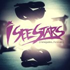 I SEE STARS Renegades Forever album cover