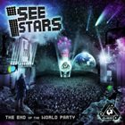 I SEE STARS The End Of The World Party album cover