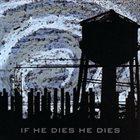 IF HE DIES HE DIES If He Dies He Dies album cover
