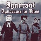 IGNORANT Ignorance Is Bliss album cover