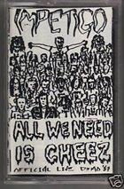 IMPETIGO All We Need Is Cheez album cover