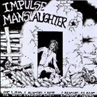 IMPULSE MANSLAUGHTER He Who Laughs Last...Laughs Alone album cover