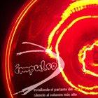 IMPULSO DE LOS SONIDOS INCONSCIENTES Estallando el parlante del silencio al volumen más alto album cover