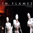 IN FLAMES Trigger album cover