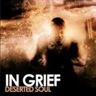 IN GRIEF Deserted Soul album cover