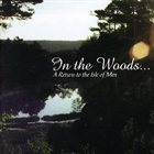 IN THE WOODS... A Return to the Isle of Men album cover