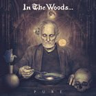 IN THE WOODS... Pure album cover