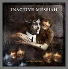 INACTIVE MESSIAH Inactive Messiah album cover