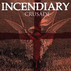 INCENDIARY Crusade album cover