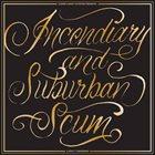 INCENDIARY Incendiary / Suburban Scum album cover