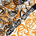 INCENDIARY Unrestrained / Incendiary album cover