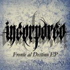 INCORPOREO Frente Al Destino album cover