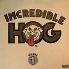 INCREDIBLE HOG Volume 1 album cover