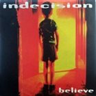 INDECISION Believe album cover