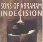 INDECISION Sons Of Abraham / Indecision album cover