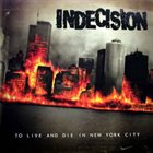 INDECISION To Live And Die In New York City album cover