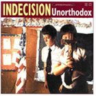 INDECISION Unorthodox album cover