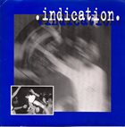INDICATION Indication album cover