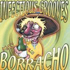 INFECTIOUS GROOVES Mas Borracho album cover