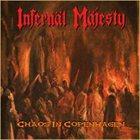INFERNÄL MÄJESTY Chaos in Copenhagen album cover