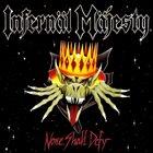 INFERNÄL MÄJESTY None Shall Defy album cover