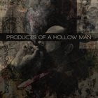 INSIDE IT GROWS Products Of A Hollow Man album cover