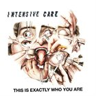 INTENSIVE CARE This Is Exactly Who You Are album cover