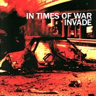 INVADE In Times Of War / Invade album cover