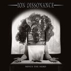 ION DISSONANCE Minus the Herd album cover