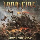 IRON FIRE Among the Dead album cover