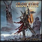 IRON FIRE To the Grave album cover