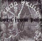 IRON SKULL Born From Pain / Iron Skull album cover