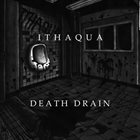 ITHAQUA Death Drain album cover