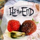 IT'S THE END It's The End album cover