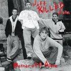 JEFF KILLED JOHN Better Off Alone album cover