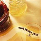 THE JELLY JAM The Jelly Jam 2 album cover