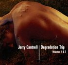 JERRY CANTRELL Degradation Trip Volumes 1 & 2 album cover