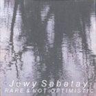 JEWY SABATAY Rare & Not Optimistic album cover