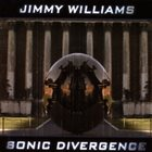 JIMMY WILLIAMS Sonic Divergence album cover