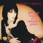 JOAN JETT AND THE BLACKHEARTS Glorious Results of a Misspent Youth album cover