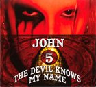 JOHN 5 The Devil Knows My Name album cover