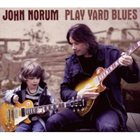 JOHN NORUM Play Yard Blues album cover