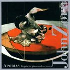 JOHN ZORN Aporias (Requia For Piano And Orchestra) album cover