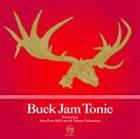 JOHN ZORN Buck Jam Tonic (with Bill Laswell & Tatsuya Nakamura) album cover