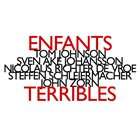 JOHN ZORN Enfants Terribles (with Tom Johnson, Sven Ake Johansson, Nicolaus Richter de Vroe, Steffen Schleiermacher) album cover